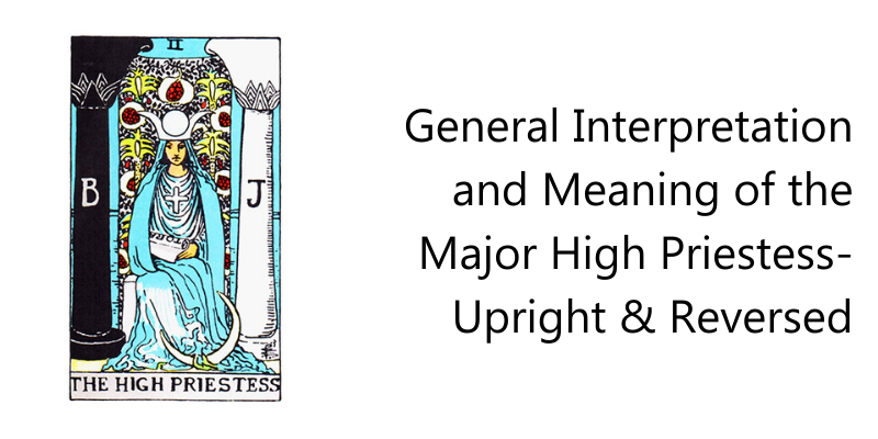 General Interpretation and Meaning of the Major High Priestess