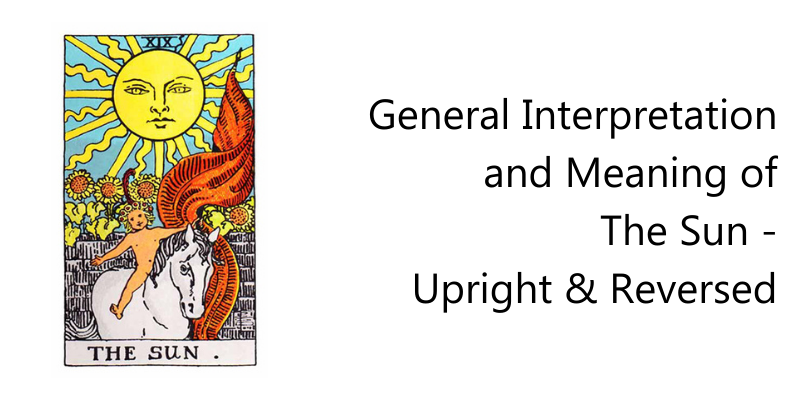General Interpretation and Meaning of The Sun - Upright & Reversed