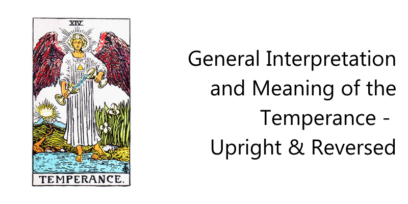 General Interpretation and Meaning of the Temperance -  Upright & Reversed