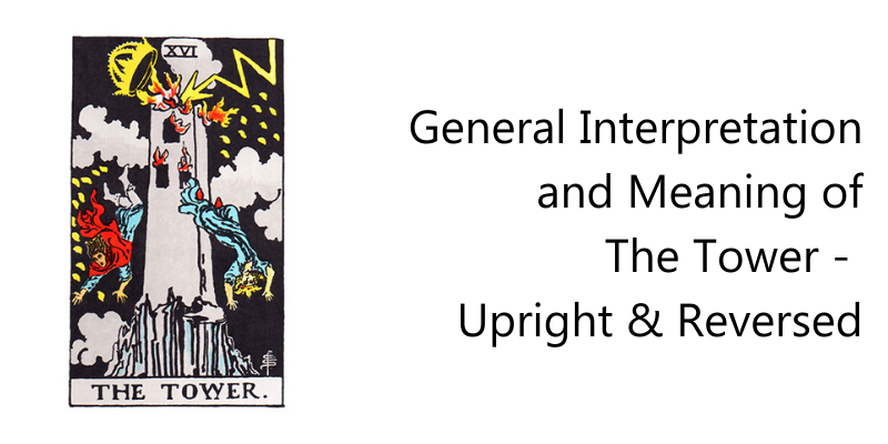 General Interpretation and Meaning of The Tower - Upright & Reversed