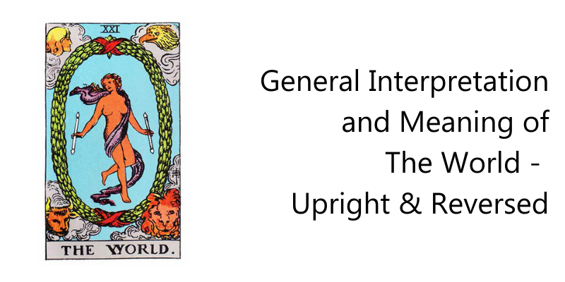 General Interpretation and Meaning of The World -  Upright & Reversed