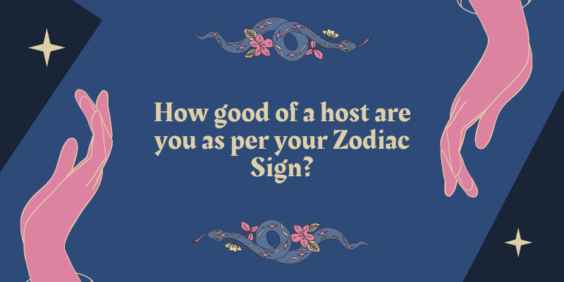 How good of a host are you as per your Zodiac Sign?