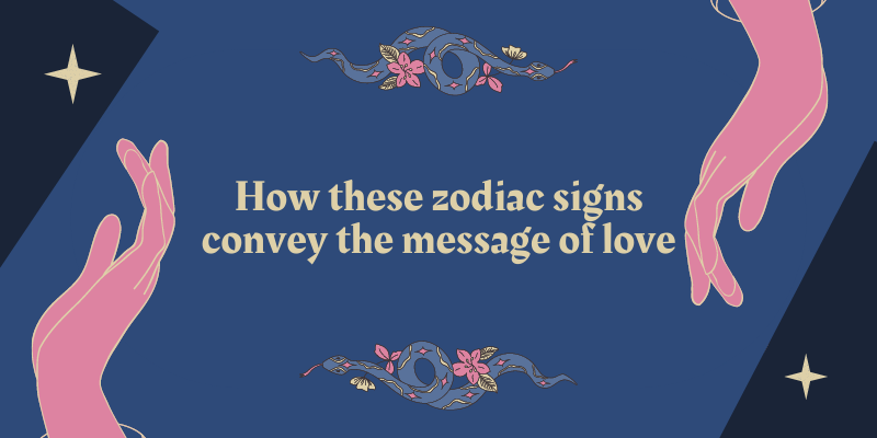 How these zodiac signs convey the message of love