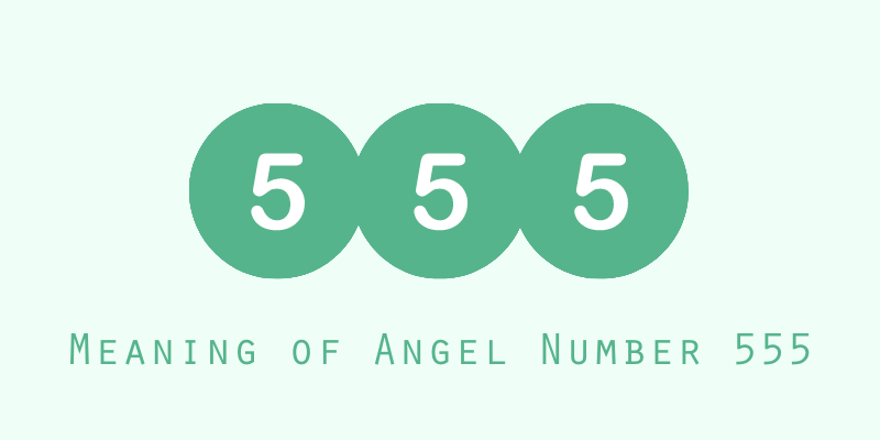 Meaning of Angel Number 555