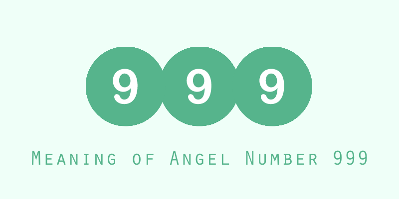 Meaning of Angel Number 999
